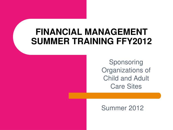 financial management summer training ffy2012 n.