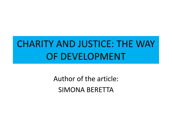 CHARITY AND JUSTICE: THE WAY OF DEVELOPMENT
