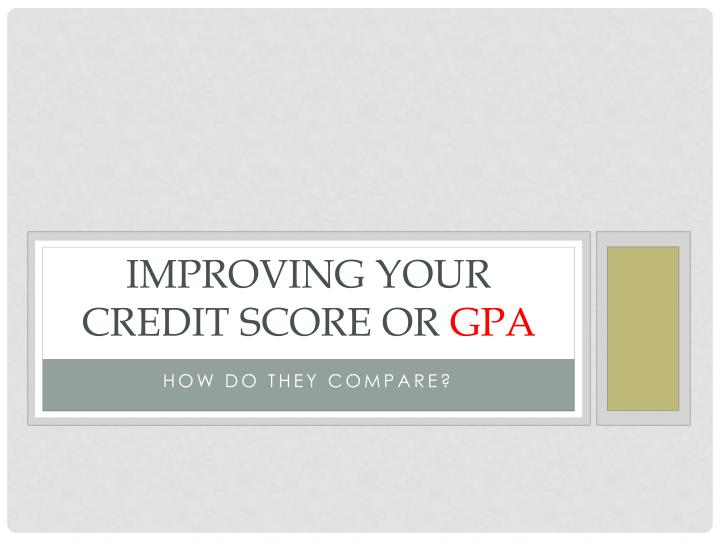 improving your credit score or gpa n.