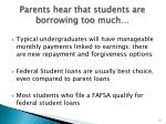 parents hear that students are borrowing too much