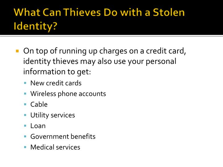 What Can Thieves Do with a Stolen Identity?