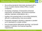 differential reporting background