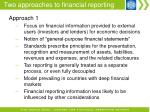 two approaches to financial reporting