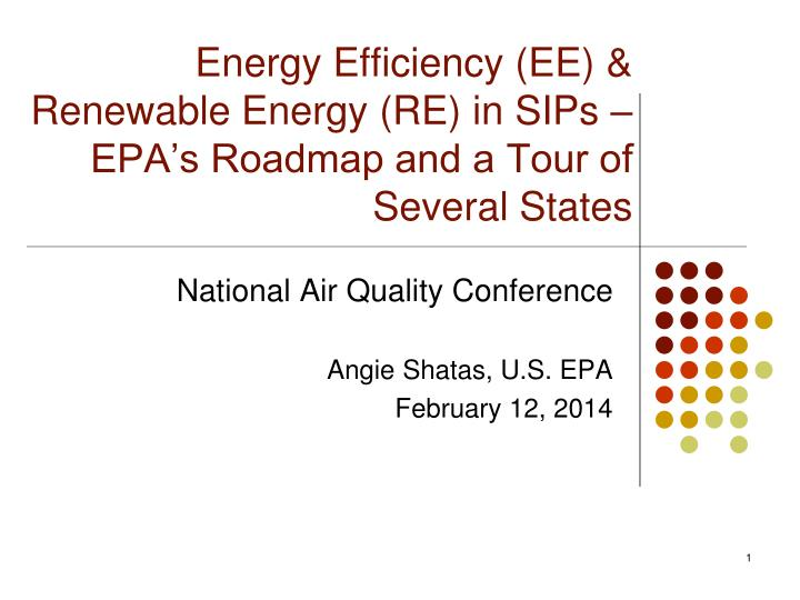 energy efficiency ee renewable energy re in sips epa s roadmap and a tour of several states n.