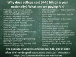 why does college cost 440 billion a year nationally what are we paying for