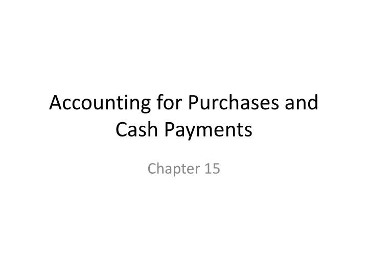 accounting for purchases and cash payments n.