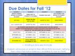 due dates for fall 12
