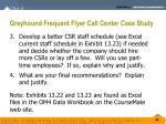 greyhound frequent flyer call center case study1
