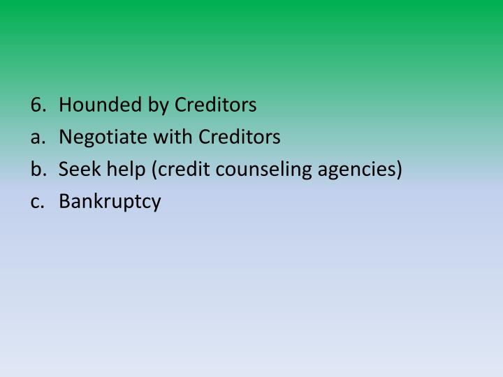 Hounded by Creditors