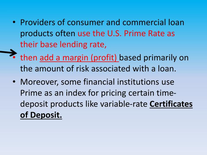 Providers of consumer and commercial loan products often