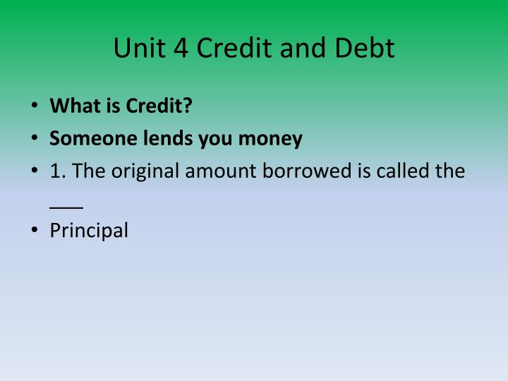Unit 4 credit and debt