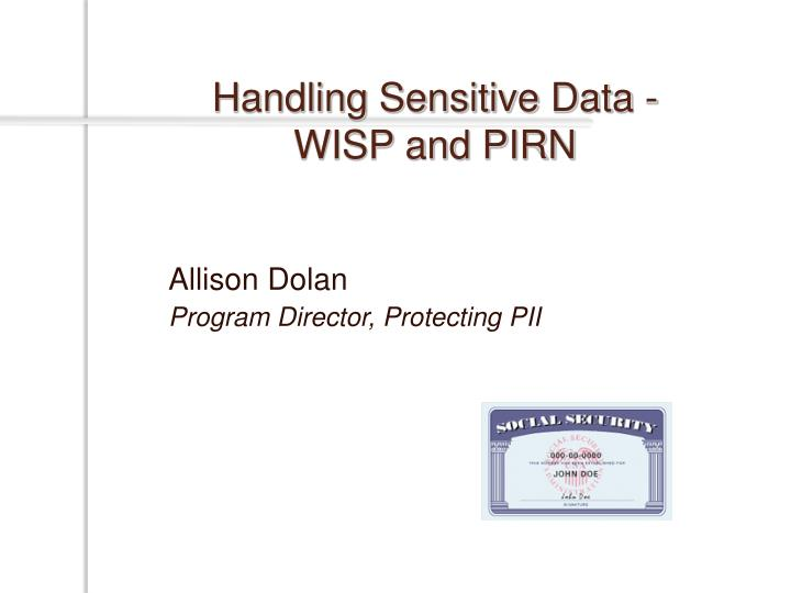 handling sensitive data wisp and pirn n.