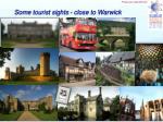 some tourist sights close to warwick