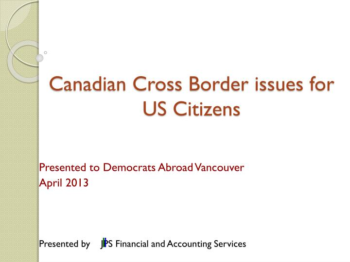 canadian cross border issues for us citizens n.
