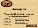 challenge six