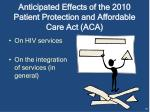 anticipated effects of the 2010 patient protection and affordable care act aca