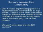 barriers to integrated care group activity