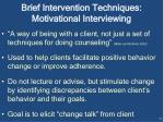 brief intervention techniques motivational interviewing
