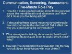 communication screening assessment five minute role play