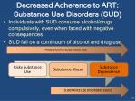 decreased adherence to art substance use disorders sud