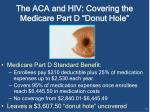 the aca and hiv covering the medicare part d donut hole