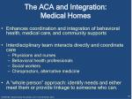 the aca and integration medical homes