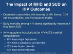 the impact of mhd and sud on hiv outcomes