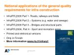 national applications of the general quality requirements for infra construction