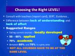 choosing the right level