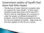 government studies of layoffs find taxes had little impact