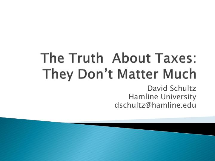 the truth about taxes they don t matter much n.