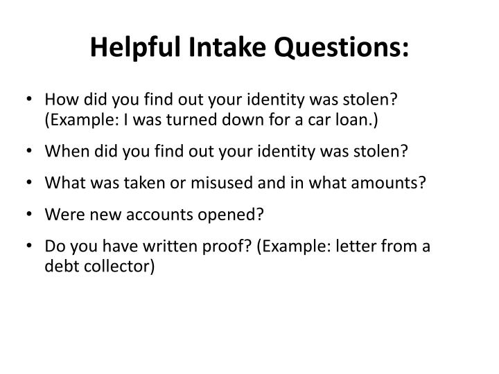 Helpful Intake Questions: