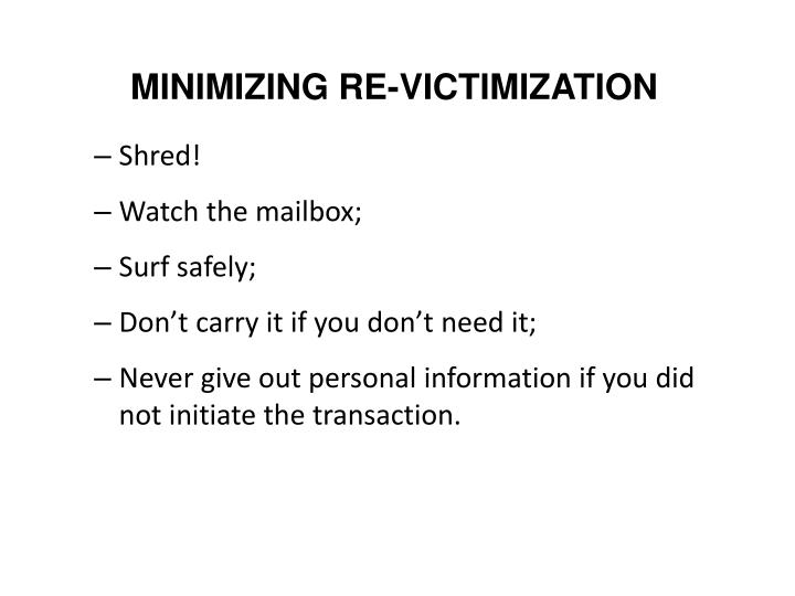 MINIMIZING RE-VICTIMIZATION