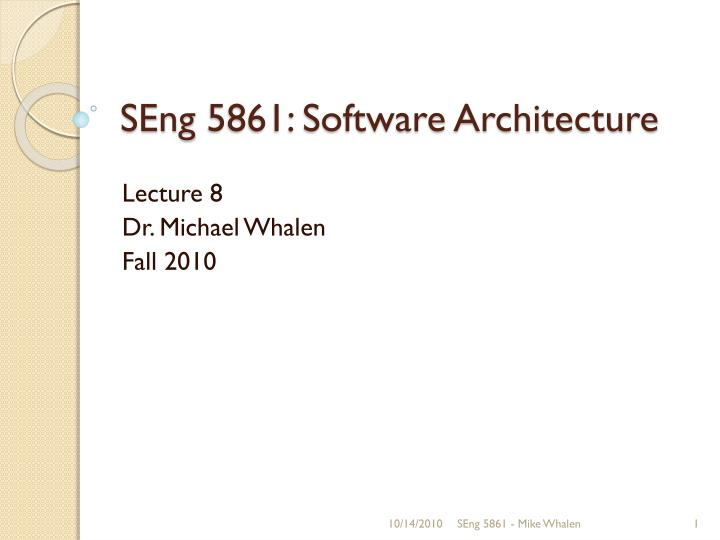 seng 5861 software architecture n.