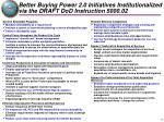 better buying power 2 0 initiatives institutionalized via the draft dod instruction 5000 02