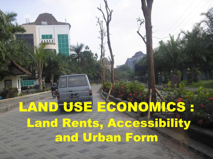land use economics land rents accessibility and urban form n.