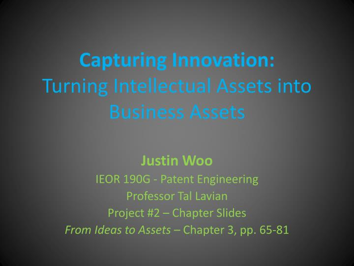 capturing innovation turning intellectual assets into business assets n.
