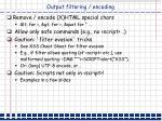 output filtering encoding
