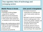 two vignettes role of technology and emerging sectors