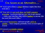 use access as an alternative