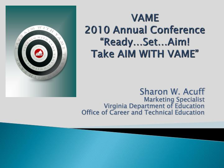 vame 2010 annual conference ready set aim take aim with vame n.