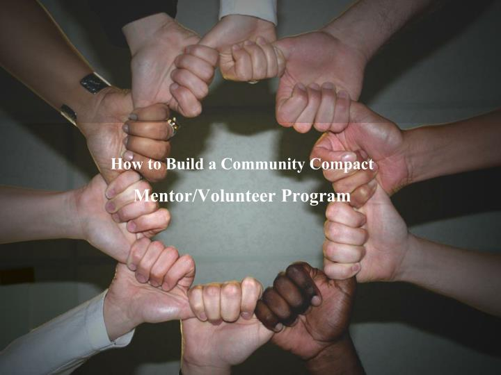 how to build a community compact mentor volunteer program n.