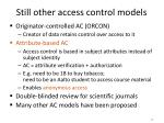 still other access control models