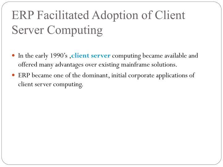 ERP Facilitated Adoption of Client Server Computing