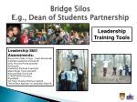 bridg e silos e g dean of students partnership