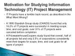 motivation for studying information technology it project management