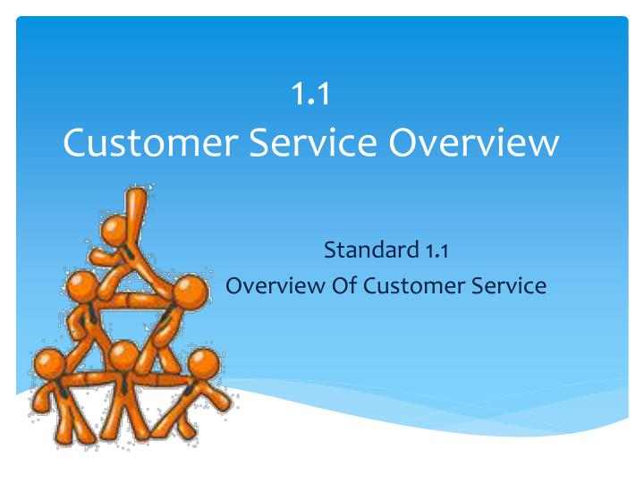 1 1 customer service overview n.