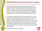 fy2014 fy2015 assessment grant purpose