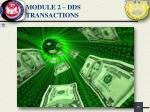 module 2 dds transactions