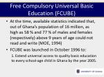 free compulsory universal basic education fcube1